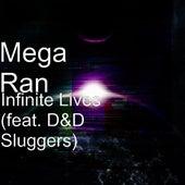 Play & Download Infinite Lives (feat. D&D Sluggers) by Random AKA Mega Ran | Napster