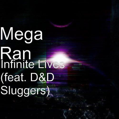 Infinite Lives (feat. D&D Sluggers) by Random AKA Mega Ran