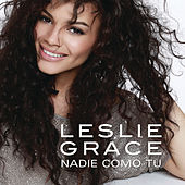 Play & Download Nadie Como Tú by Leslie Grace | Napster