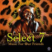 Select 7 - Music For Our Friends by Various Artists