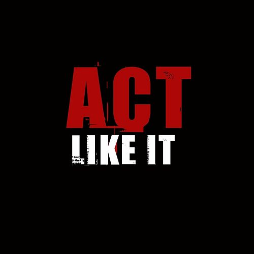 Act Like It by Etthehiphoppreacher