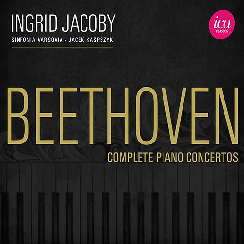 Play & Download Beethoven: Complete Piano Concertos by Ingrid Jacoby | Napster