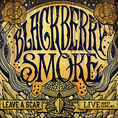 Play & Download Leave A Scar: Live In North Carolina by Blackberry Smoke | Napster