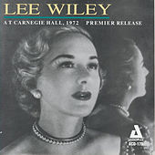 At Carnegie Hall, 1972 Premier Release by Lee Wiley