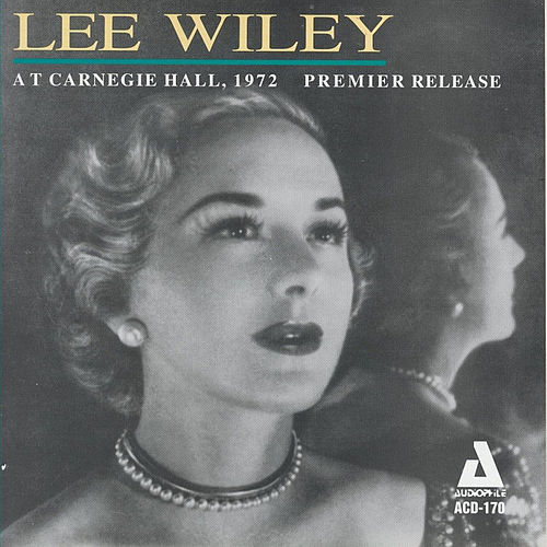 Play & Download At Carnegie Hall, 1972 Premier Release by Lee Wiley | Napster