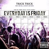Everyday Is Friday (feat. Candy Shields) by Trick Trick