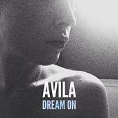 Play & Download Dream On by Avila | Napster