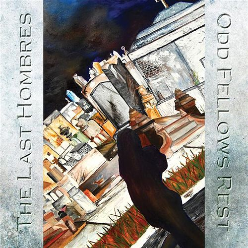Play & Download Odd Fellows Rest by The Last Hombres | Napster