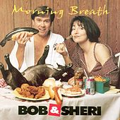 Play & Download Morning Breath by Bob & Sheri | Napster
