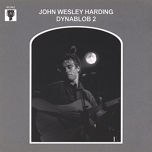 Play & Download Dynablob 2: It Happened Every Night by John Wesley Harding | Napster