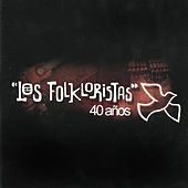 Play & Download Los Folkloristas 40 Años by Los Folkloristas | Napster