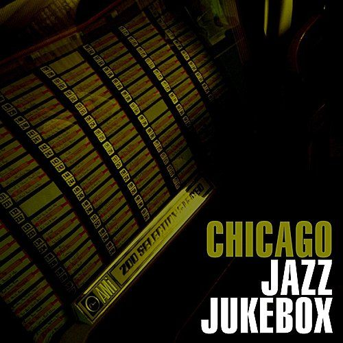 Chicago Jazz Jukebox by Various Artists