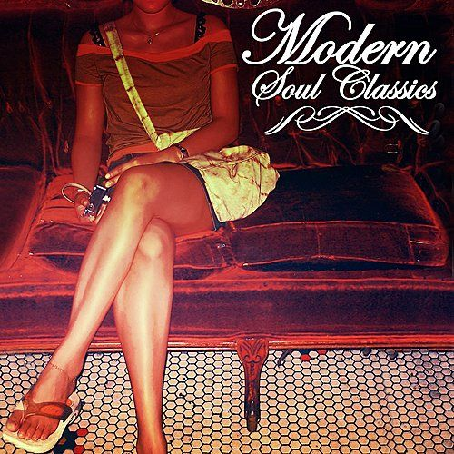 Play & Download Modern Soul Classics by Various Artists | Napster
