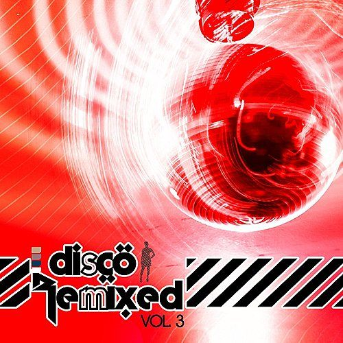 Play & Download Disco Remixed Vol. 3 by Various Artists | Napster