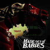 Play & Download Trophy by Made Out of Babies | Napster