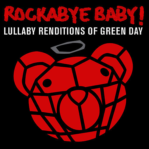Play & Download Lullaby Renditions of Green Day by Rockabye Baby! | Napster