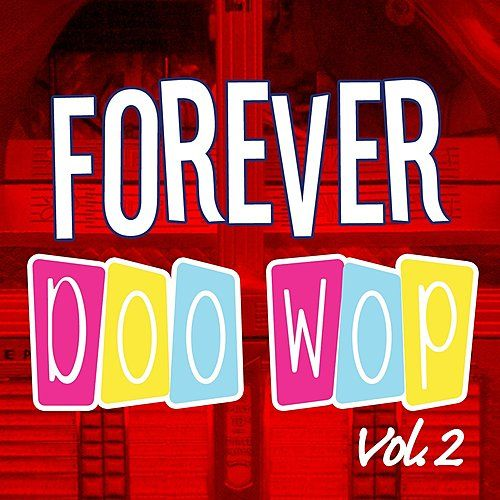 Play & Download Forever Doo Wop Vol. 2 by Various Artists | Napster