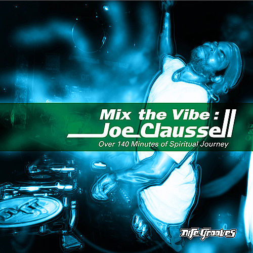 Play & Download Mix The Vibe Series: Joe Claussell Selection Part. 1 by Various Artists | Napster