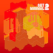 Play & Download Get Minimal Volume 2 by Various Artists | Napster