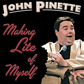 Play & Download Making Lite Of Myself by John Pinette | Napster