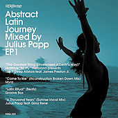 Play & Download Abstract Latin Journey Mixed by Julius Papp EP1 by Various Artists | Napster