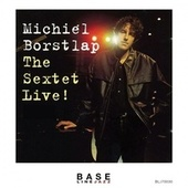 The Sextet Live! by Michiel Borstlap