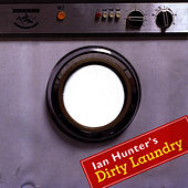 Dirty Laundry by Ian Hunter