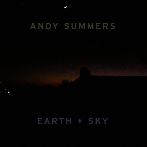 Play & Download Earth And Sky by Andy Summers | Napster