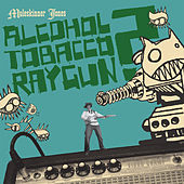 Play & Download Alcohol Tobacco Raygun? by Muleskinner Jones | Napster