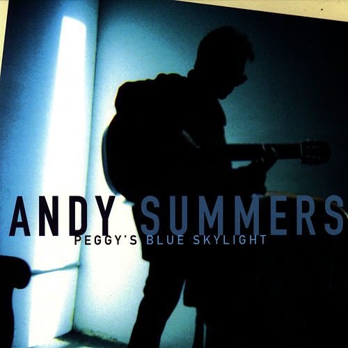 Play & Download Peggy's Blue Skylight by Andy Summers | Napster