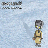 Play & Download Disco Siberia by Swound! | Napster