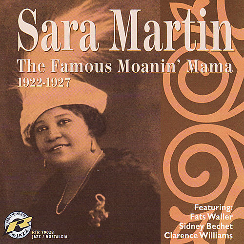 Play & Download The Famous Moanin' Mama by Sara Martin | Napster