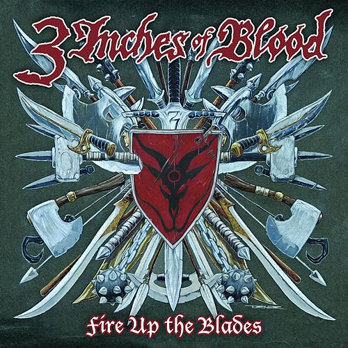Play & Download Fire Up The Blades by 3 Inches Of Blood | Napster