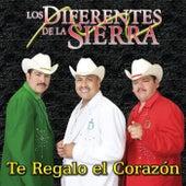 Play & Download Te Regalo El Corazón by Los Diferentes De La Sierra | Napster