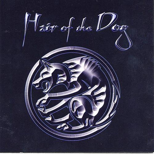 Play & Download Hair Of The Dog by Hair of the Dog | Napster