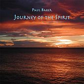 Play & Download Journey of the Spirit by Paul Baker | Napster