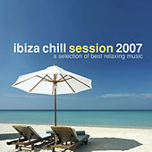Play & Download Ibiza Chill Session 2007 by Various Artists | Napster