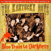 Blue Train to Darkness by The Kentucky Boys