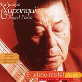 Play & Download El Ultimo Recital by Atahualpa Yupanqui | Napster