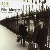 Play & Download April, A Live Album by Elliott Murphy | Napster