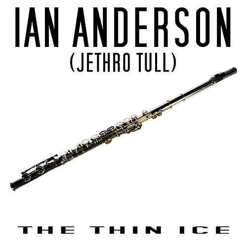 The Thin Ice by Ian Anderson