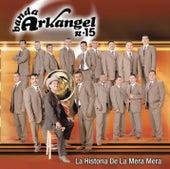 La Historia De La Mera Mera by Banda Arkangel R-15