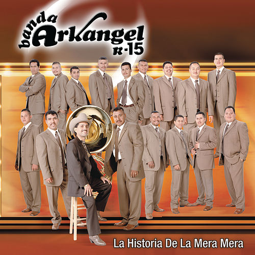 Play & Download La Historia De La Mera Mera by Banda Arkangel R-15 | Napster