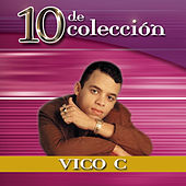 Play & Download 10 De Colección by Vico C | Napster