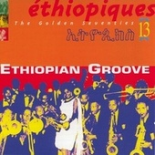 Play & Download Ethiopiques Vol 13 (The Golden Seventies) by Various Artists | Napster