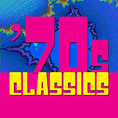 Play & Download 70s Classics by Various Artists | Napster