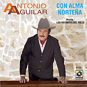 Play & Download Con Alma Norteña by Antonio Aguilar | Napster