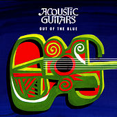 Play & Download Out of the Blue by Acoustic Guitars | Napster
