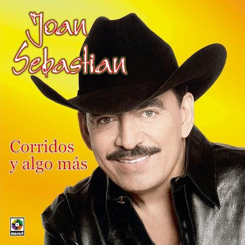 Play & Download Corridos Y Algo Mas by Joan Sebastian | Napster