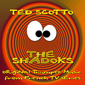Play & Download The Shadoks by Ted Scotto | Napster